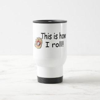 This Is How I Roll (BB Glove) Coffee Mug
