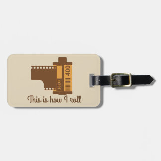 This is How I Roll Camera Film Luggage Tag