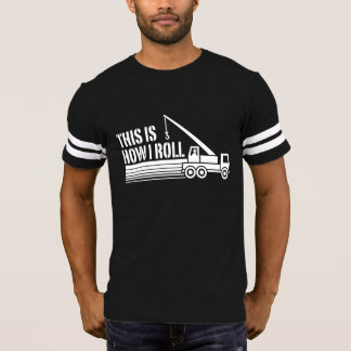 This Is How I Roll Crane Operator T-Shirt