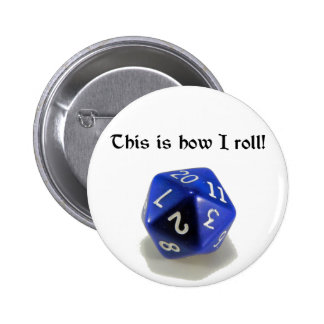 This Is How I Roll (d20) 2 Inch Round Button