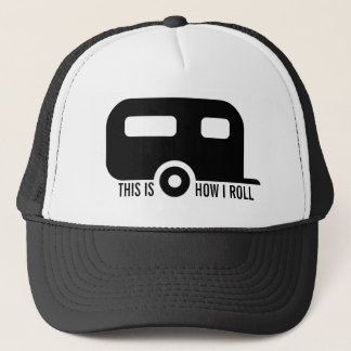 This is How I Roll Funny RV Trailer Trucker Hat