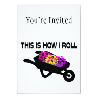 This Is How I Roll Gardener 5x7 Paper Invitation Card