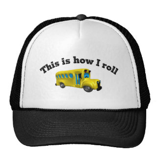 This is how I roll Trucker Hats