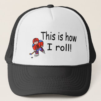 This Is How I Roll Hockey Trucker Hat
