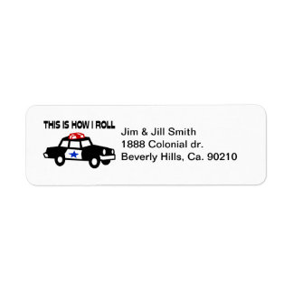 This Is How I Roll In A Cop Car Return Address Label