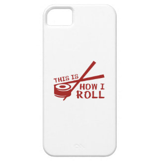 This Is How I Roll iPhone 5 Cases