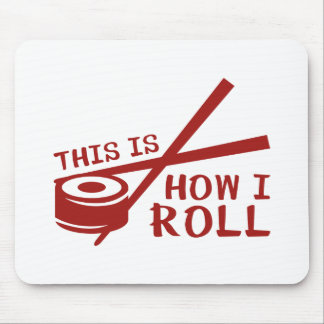 This Is How I Roll Mouse Pad