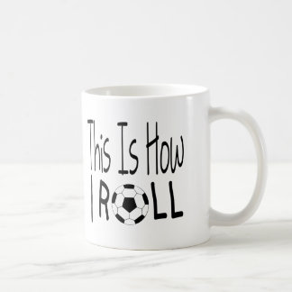 This Is How I Roll Mug (Soccer)