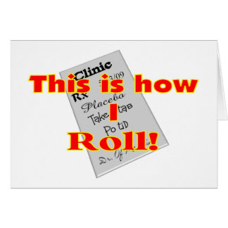 """""""This is how I ROLL""""  Pharmacist Gifts Greeting Cards"""