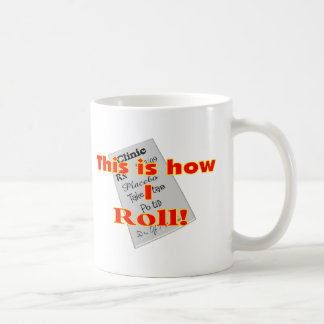 """This is how I ROLL""  Pharmacist Gifts Coffee Mug"