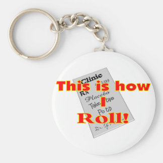 """This is how I ROLL""  Pharmacist Gifts Keychain"
