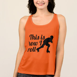 This is how I roll, Roller Derby skater Tank Top
