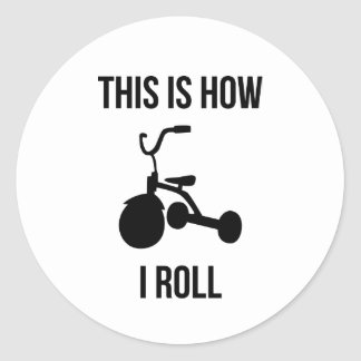 This is How I Roll Round Sticker