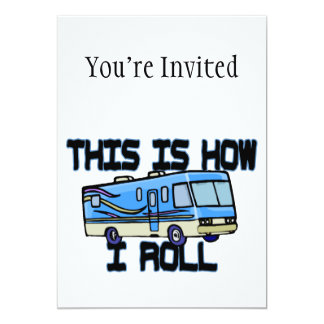 "This Is How I Roll RV 5"" X 7"" Invitation Card"