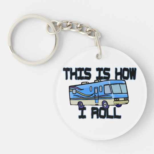 This Is How I Roll RV Double-Sided Round Acrylic Keychain