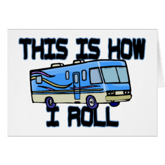 This Is How I Roll RV Greeting Card