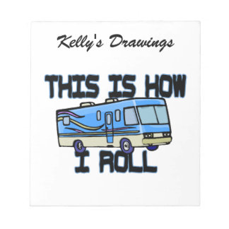 This Is How I Roll RV Notepads