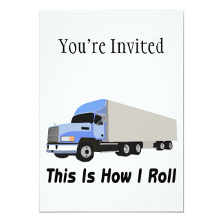 This Is How I Roll Semi Truck Card