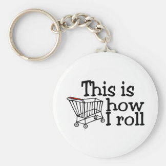 This Is How I Roll (Shopping Cart) Keychain