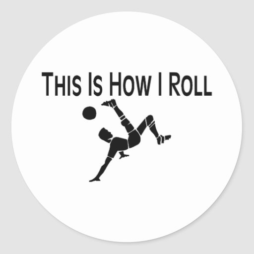 This Is How I Roll Soccer Kick Stickers