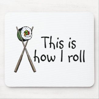 This Is How I Roll Sushi Mouse Pad