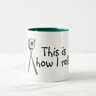 This Is How I Roll Sushi Two-Tone Coffee Mug