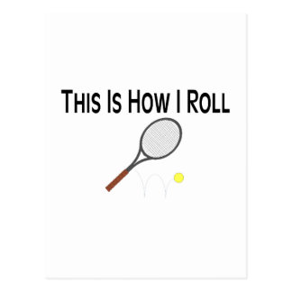 This Is How I Roll Tennis Postcard