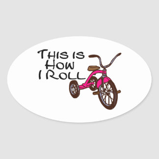 This Is How I Roll (Tricycle) Oval Sticker