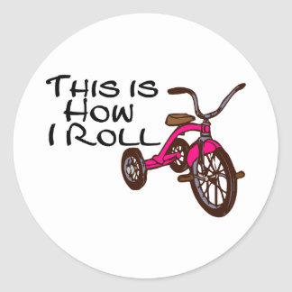 This Is How I Roll (Tricycle) Round Sticker