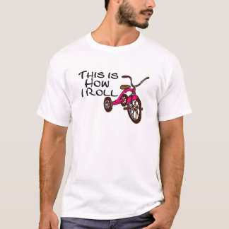 This Is How I Roll Tricycle T-Shirt