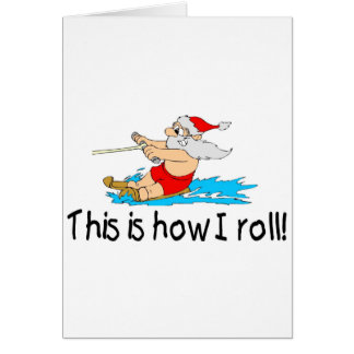 This Is How I Roll Water Skiing Santa Card
