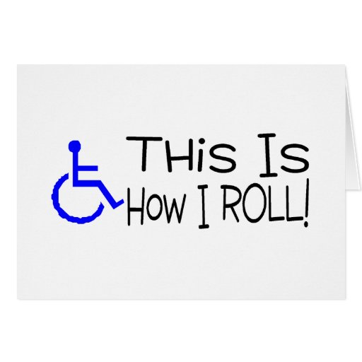 This Is How I Roll Wheelchair Greeting Cards