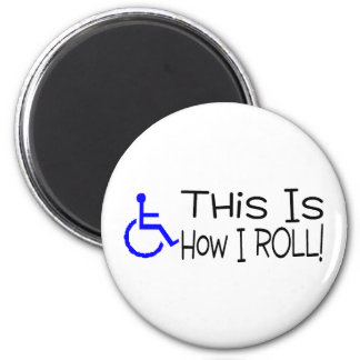 This Is How I Roll Wheelchair Magnet