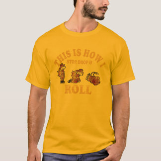 THIS IS HOW I STOP DROP & ROLL T-Shirt