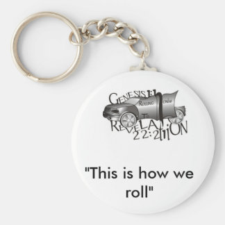 """""""This is how we roll"""" Key Chain"""