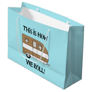 """""""This Is How We Roll"""" Large Gift Bag"""
