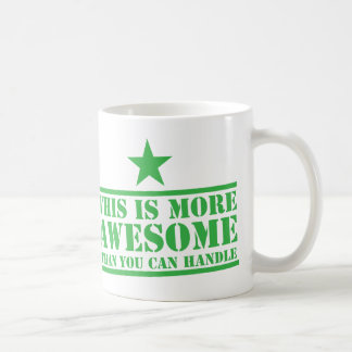 This is more awesome than you can handle! coffee mug