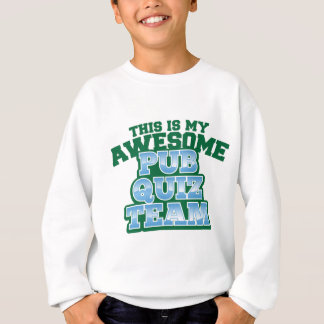 This is my AWESOME Pub Quiz Team Sweatshirt