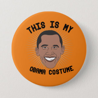 This is my Barack Obama Costume -- Election 2016 - 3 Inch Round Button
