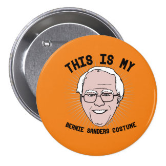 This is my Bernie Sanders Costume -- Election 2016 3 Inch Round Button