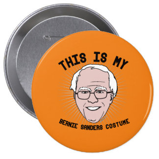 This is my Bernie Sanders Costume -- Election 2016 4 Inch Round Button