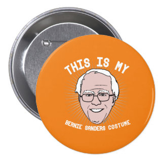 This is my Bernie Sanders Costume - Political Hall 3 Inch Round Button