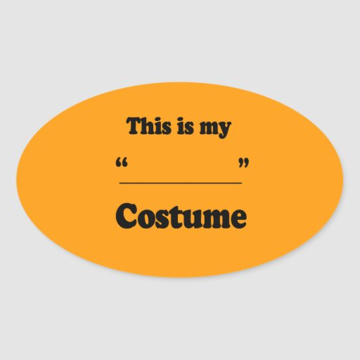 THIS IS MY (BLANK) COSTUME - Halloween -.png Oval Sticker