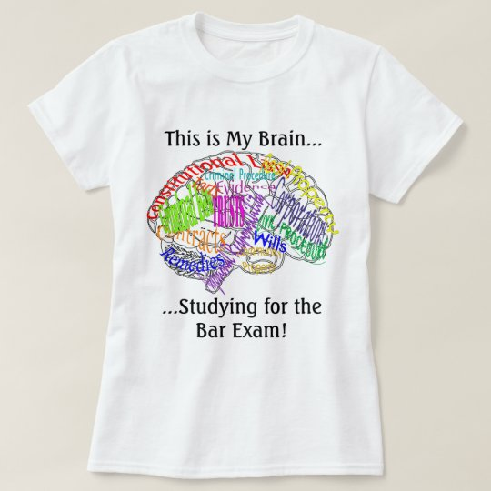 This is my brain...Bar Exam T-Shirt