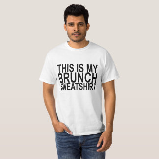 THIS IS MY BRUNCH SWEATSHIRT .