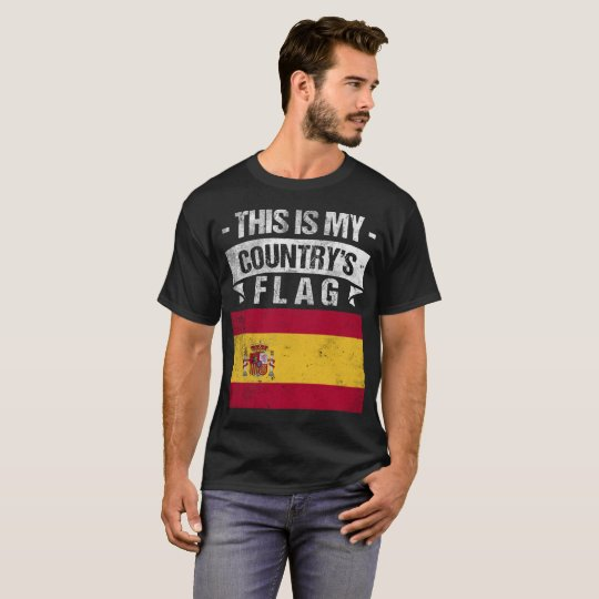 This is My Country's Flag Spanish Flag Day T-Shirt