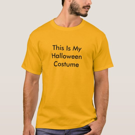 This Is My Halloween Costume Novelty T Shirt