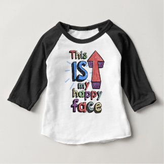 This *is* my happy face baby T-Shirt