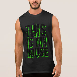 This Is My House Sleeveless Shirt