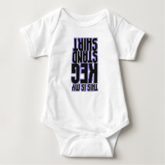 This is my Keg Stand Shirt (Baby)